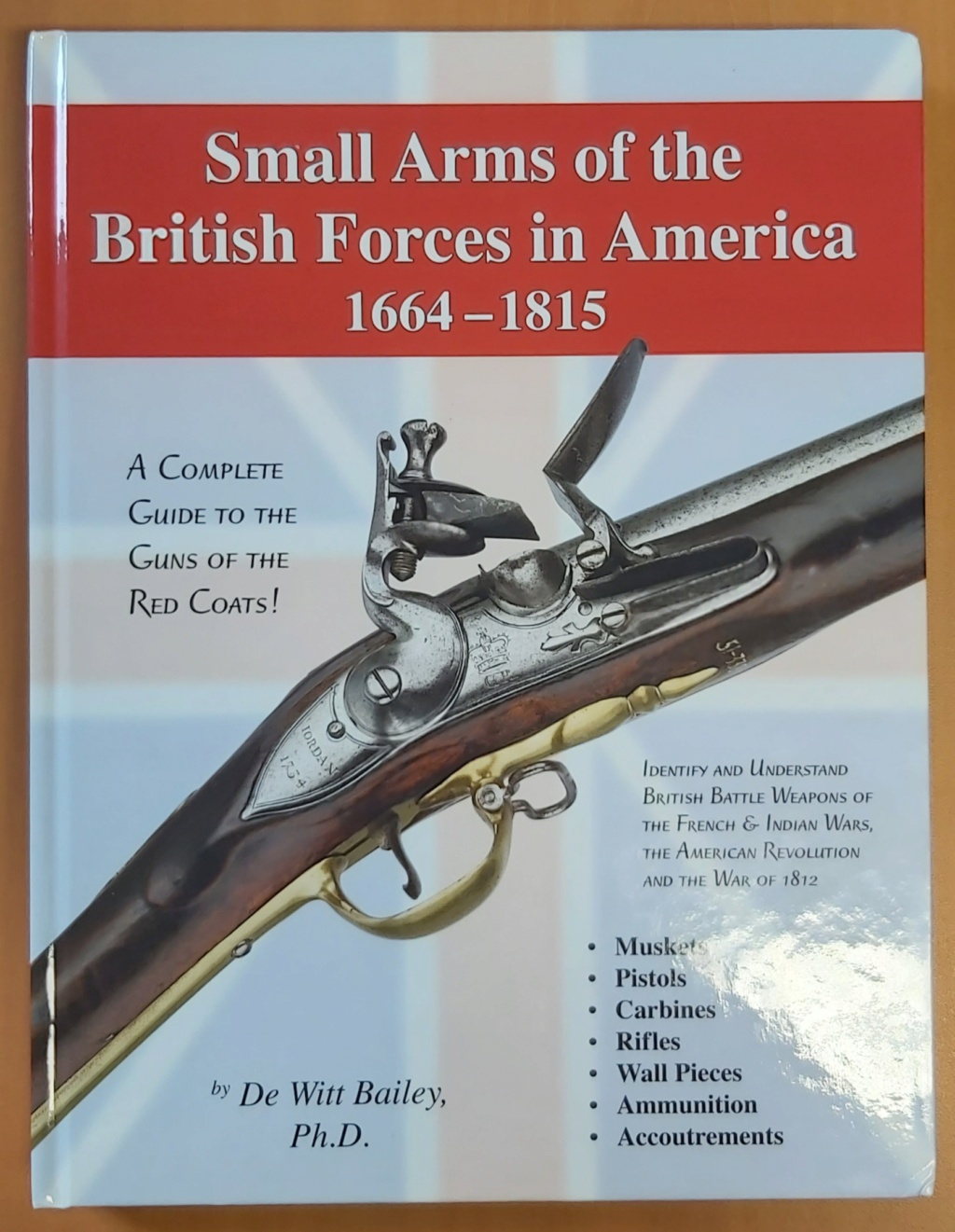 Small Arms of the British Forces in America 1664 - 1815 Livre_10