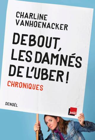DEBOUT LES DAMNÉS DE L'UBER de Charline Vanhoenacker Unname10