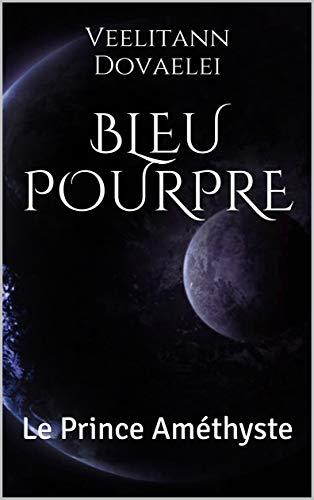 Bleu Pourpre T2 : Le Prince Améthyste -  Veelitann Dovaelei 410sbu10