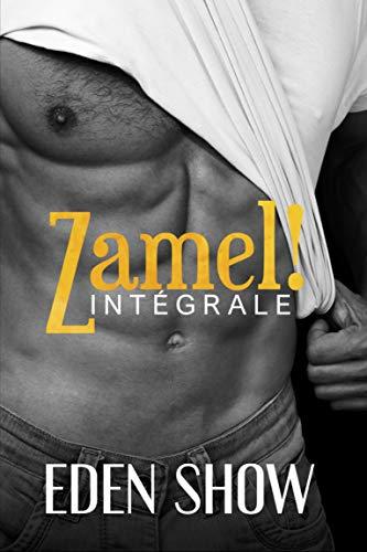 Zamel ! (intégral) - Eden Show 410weq10