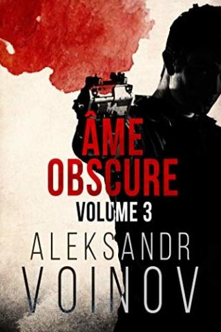 Âme obscure : volume 3 -  Aleksandr Voinov 411f5l10