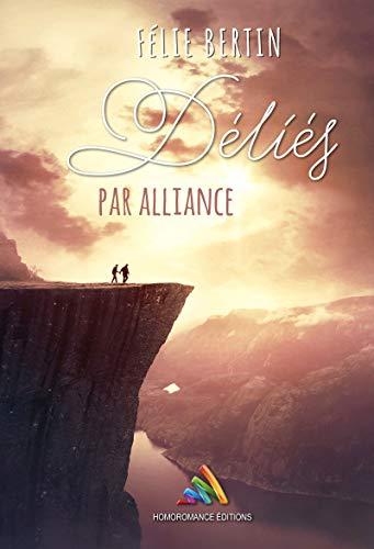 Déliés par alliance - Félie Bertin  415xll10