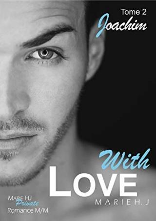 Whith Love T2 : Joachim - Marie H.J 4162bj10
