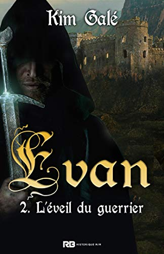 Evan T2 : L'éveil du guerrier -  Kim Galé 41bydh10