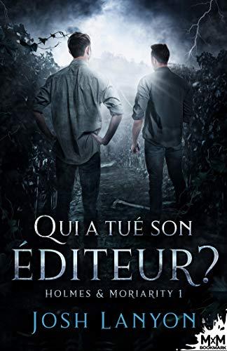 Holmes & Moriarity T1 : Qui a tué son éditeur ? - Josh Lanyon 41g2bd10
