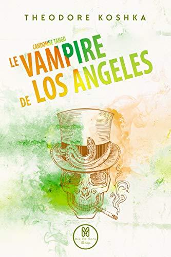 Candombe Tango T2 : Le vampire de Los Angeles - Theodore Koshka 41h3gk10