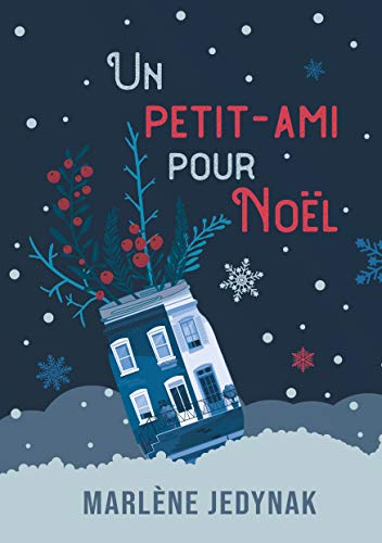 Un petit-ami pour Noël : et les autres jours aussi - Marlène Jedynak 41igc810