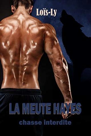 La Meute Hayes T1 : Chasse interdite - Loïs Ly 41jdvq10