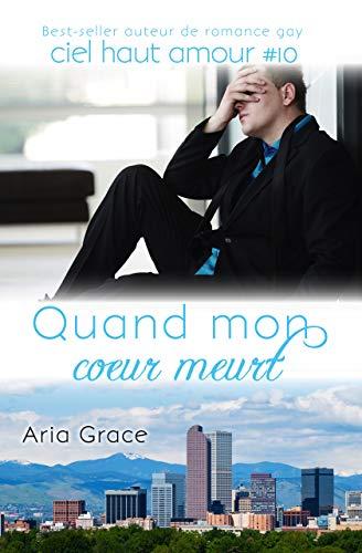 Ciel haut amour T10 : Quand mon coeur meurt - Aria Grace 41rjss10
