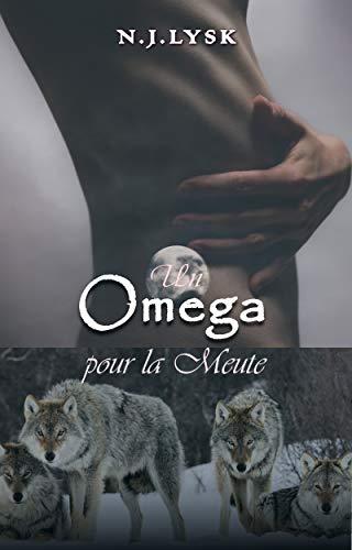 La destinée de la Meute T1 : Un Omega pour la Meute - N.J. Lysk 41rnsd10