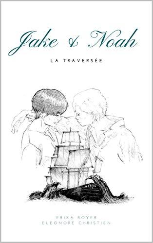 Jake & Noah T1 : La Traversée - Erika Boyer 41sepp10