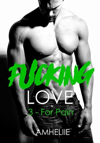 Fucking Love T3 : For Pain- Amheliie 41ygbj10