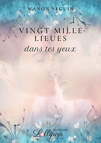 Vingt mille lieues dans tes yeux - Manon Seguin 41yxan10