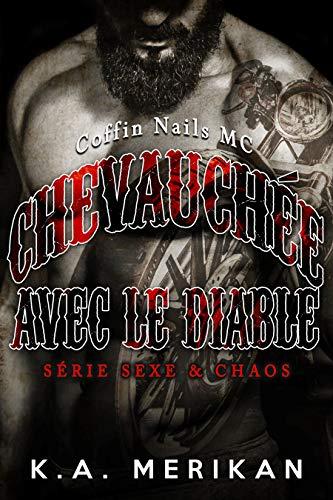 Sexe & Chaos - Tome 1 : Chevauchée avec le Diable de KA Merikan 517leb10