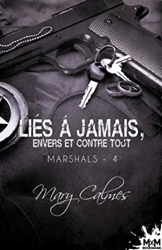Marshals T4 : Liés à jamais, envers et contre tout - Mary Calmes 517vf010