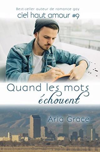 Ciel haut amour T9 : Quand les mots échouent - Aria Grace 51bltx10