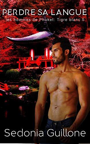 Tigre blanc T5,  Les hommes de Tokyo : Perdre sa langue - Sedonia Guilonne  51bpbf10