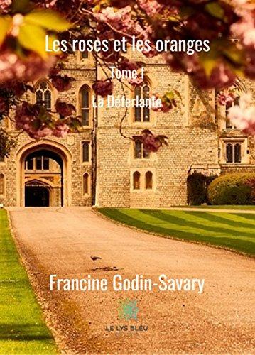 Les Roses et les Oranges T1 : La Déferlante - Francine GODIN-SAVARY 51czks10