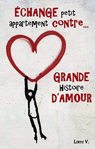 Echange petit appartement contre grande histoire d'amour - Lorys V. 51d6pq10
