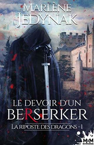 Le devoir d'un berserker T1 : La riposte des dragons -  Marlène Jedynak 51dred10
