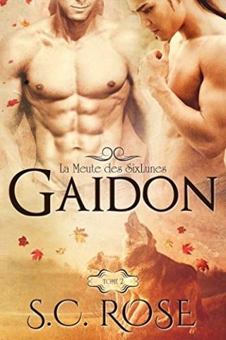 La Meute des SixLunes T2 : Gaidon - S.C. Rose 51em6310
