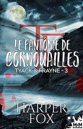 Tyack  & Frayne T3 : Le fantôme de Cornouailles - Harper Fox 51erc-10
