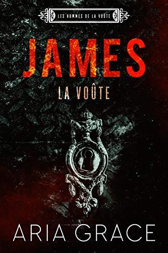 Les hommes de la voûte T9 : James - Aria Grace 51ftq-10