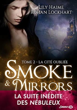 Smoke & Mirrors T2 : la Cité oubliée -  Lily Haime et Rohan Lockhart 51fwvv10