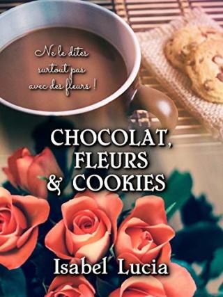 Chocolat, Fleurs & Cookies - Isabel Lucia 51gnzx10