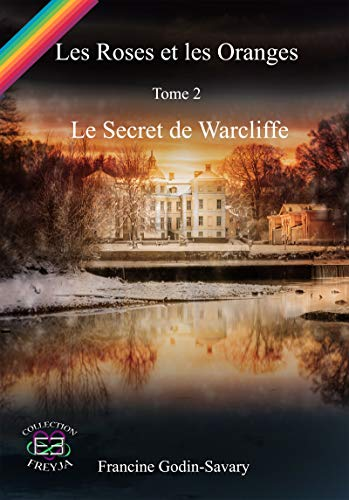 Les Roses et les Oranges T2 : Le secret de Warcliffe - Francine GODIN-SAVARY 51isqa10