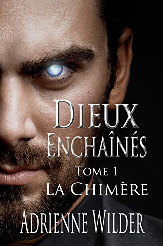 Dieux Enchaînés T1 : La Chimère - Adrienne Wilder 51jfyk10