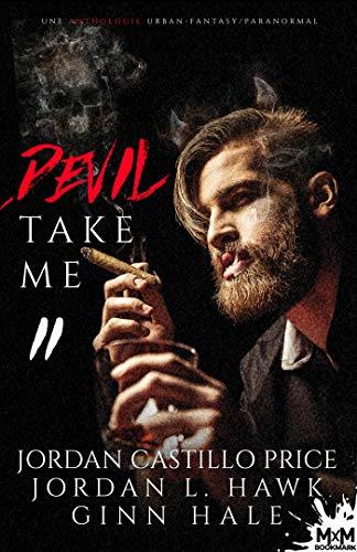 Anthologie Urban Fantasy : Devil Take me T2 - Jordan Castillo Price , Jordan L. Hawk et Ginn Hale 51kkko10