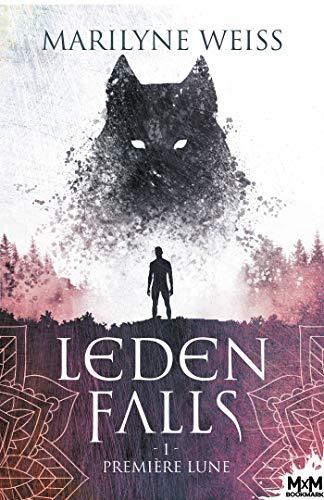 Leden Falls T1 : Première lune - Marilyne Weiss  51lk4h10