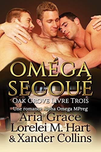 Oak Grove T3 : Oméga secoué - Aria Grace, Lorelei M. Hart et Xander Collins 51mcij10