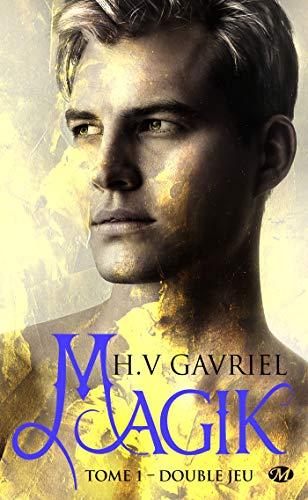 Magik T1 : Double jeu - H.V. Gavriel 51t29n10