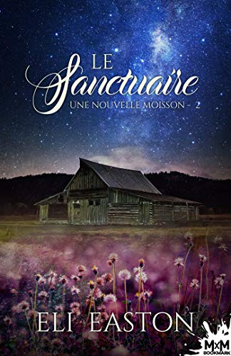 Une nouvelle moisson T2 : Le sanctuaire - Eli Easton 51ta9010