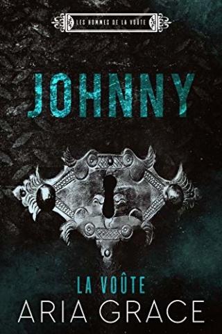 Les hommes de la voûte T6 : Johnny - Aria Grace 51tqmf10