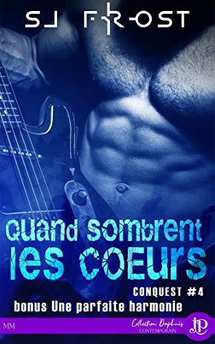 """Conquest T4 : Quand sombrent les cœurs + Bonus """"Une parfaite harmonie"""" - SJ Frost 51vsde10"""