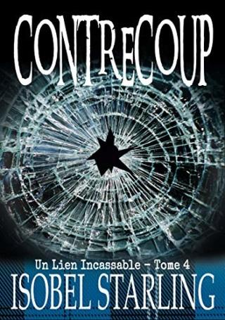 Un lien incassable T4 : Contrecoup - Isobel Starling 51wya110
