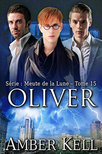 Meute de la lune T15 : Oliver - Amber Kell 51yw-010