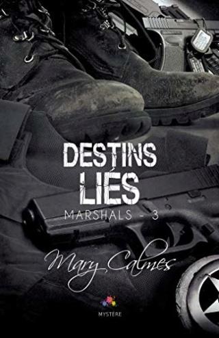 Marshals T3 : Destins Liés  - Mary Calmes 51z4wx10