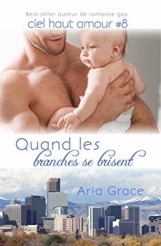 ciel haut amour - Ciel haut amour T8 : Quand les branches se brisent - Aria Grace 51zisf10