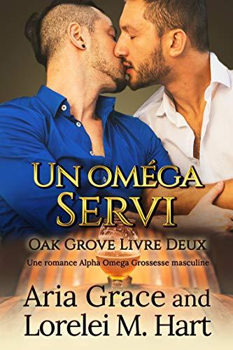 Oak Grove T2 : Un oméga servi - Aria Grace et Lorelei M. Hart  51zo9y10