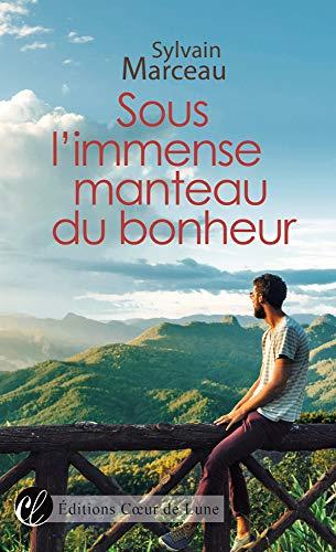 Sous l'immense manteau du bonheur - Sylvain Marceau 51zvth10
