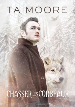 Un hiver de loup T2 : Chasser les corbeaux - TA Moore Chasse10