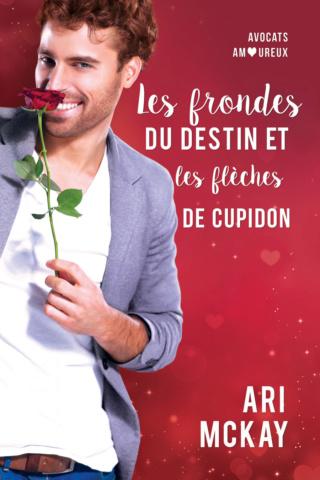 Avocats amoureux T2 : Les frondes du destin et les flèches de Cupidon - Ari McKay Les-fr10