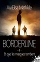 Borderline T4 : Et que les masques tombent - AurElisa Mathilde 41sfi211