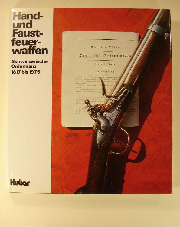 Hand- und Faustfeuerwaffen. Schweizerische Ordonnanz 1817 - 1967 Hand-u10
