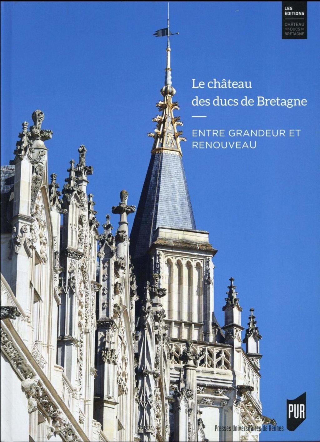 Le château des ducs de Bretagne - Entre grandeur et renouveau. Huit siècles d'histoire Chatea12