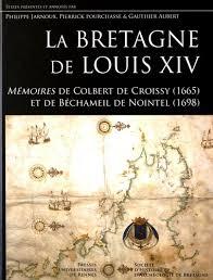 La Bretagne de Louis XIV - Mémoires de Colbert de Croissy (1665) et de Béchameil de Nointel (1698) Louis110